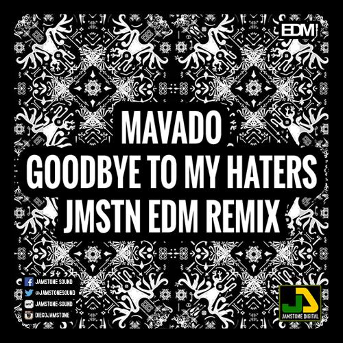 MAVADO - GOODBYE TO MY HATERS EDM RMX